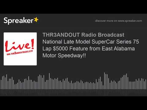 National Late Model SuperCar Series 75 Lap $5000 Feature from East Alabama Motor Speedway!! (part 4