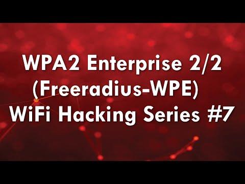 WPA2 Enterprise (Freeradius-WPE) Part 2/2 - WiFi Hacking Series #7