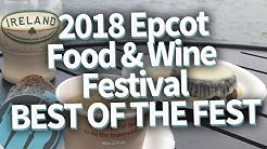 2018 Epcot Food and Wine Festival BEST of the FEST!