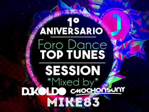 ForoDance Top Tunes Session (1º Aniversario) [CMochonsuny's Cut] Electro & House Anthems