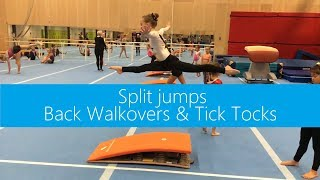 Split jumps, Back walkovers & Tick tocks