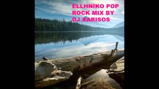 ELLHNIKO POP AND ROCK MIX BY DJ XARISOS mp3