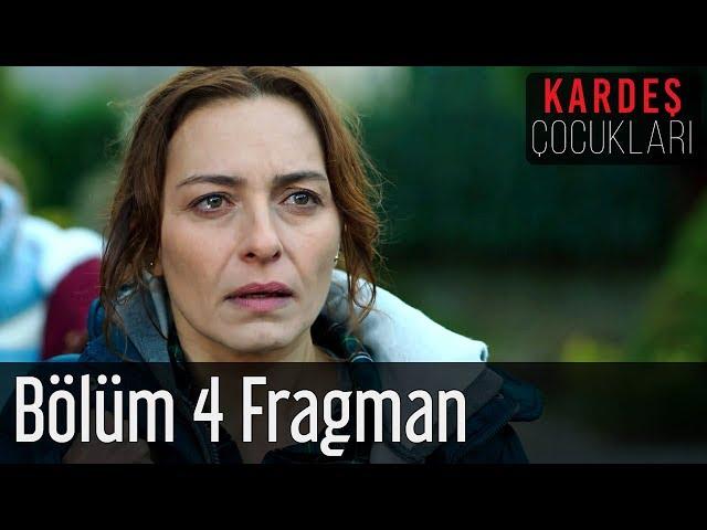 Kardeş Çocukları 4. Bölüm Fragman