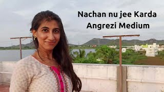Nachan nu Jee Karda | Angrezi Medium | Imdancestarr | Nidhi Sood