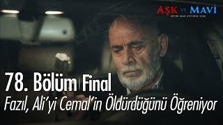 Fazıl, Ali'yi Cemal'in öldürdüğünü öğreniyor - Aşk ve Mavi 78. Bölüm