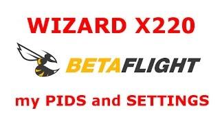 Wizard X220 Betaflight 3.1.7: PID, anti gravity, d_lowpass, notch filters