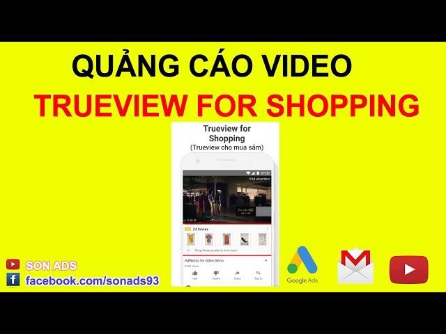 [SON ADS] Trueview For Shopping – Trueview Cho Mua Sắm Quảng Cáo Video Thú Vị 2020 – Bài 6