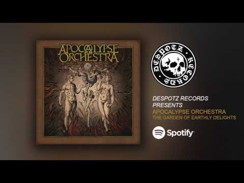 Apocalypse Orchestra - The Garden of Earthly Delights (HQ Audio Stream)