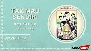 Ayushita - Tak Mau Sendiri | Official Audio