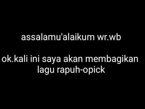 Lagu rapuh+lirik opick (link download di deskripsi)
