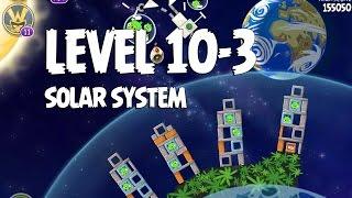 Angry Birds Space Solar System 10-3 Walkthrough 3-Star