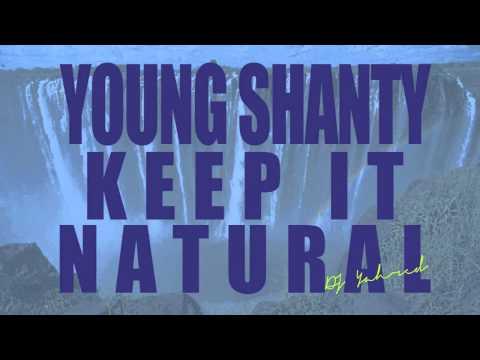 Young Shanty Iyahson  Keep It Natural