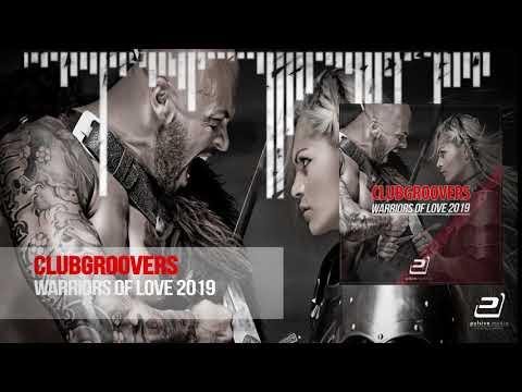 Clubgroovers - Warriors Of Love 2k19
