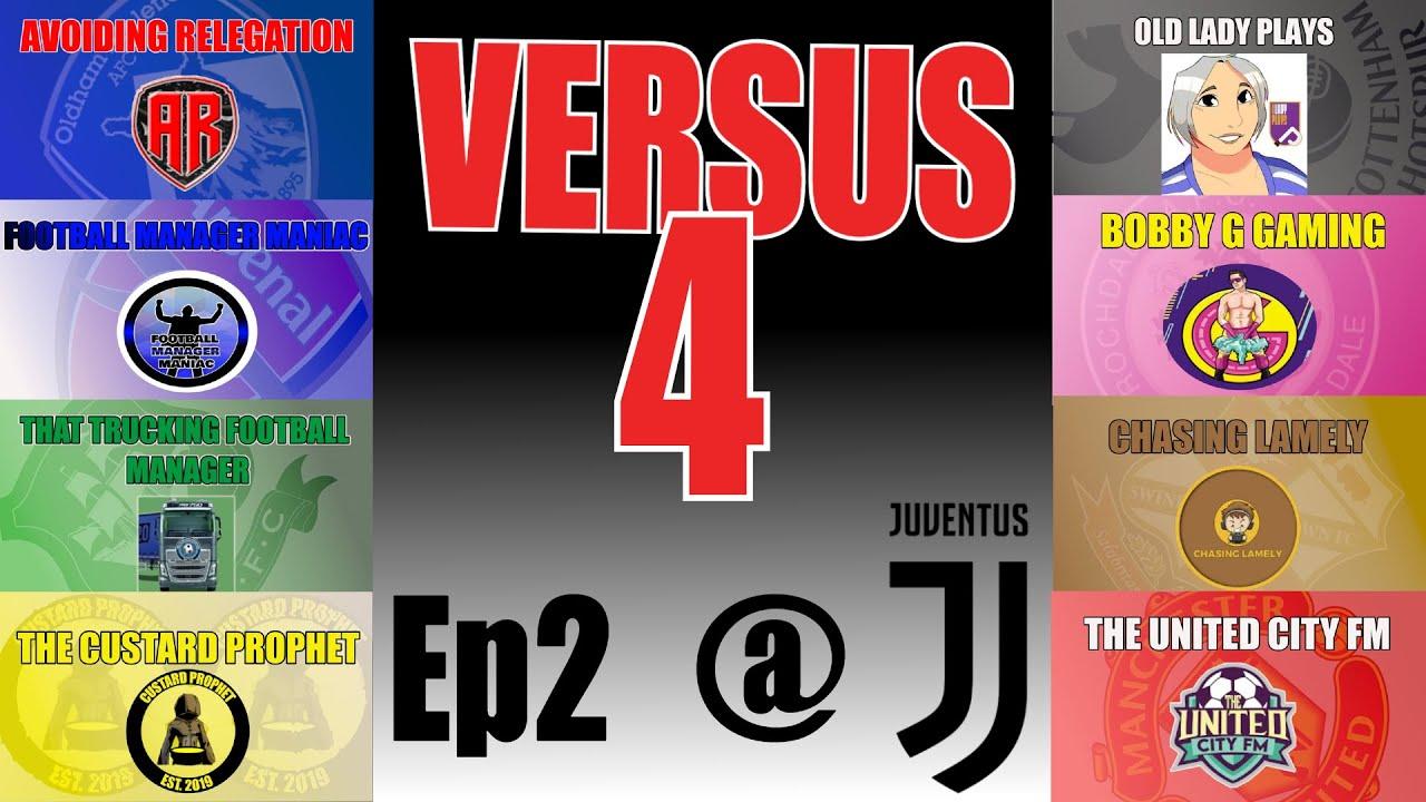 Fm20 Versus4 Ep2 Juventus Football Manager 2020 Youtube