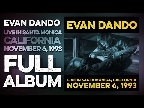 EVAN DANDO: Live In Santa Monica, California (Full Album) November 6, 1993