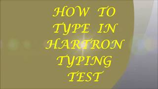 HOW TO TYPE IN HARTRON TYPING TEST