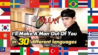 I'll Make A Man Out Of You (Mulan) 1 Guy Singing in 30 Different Languages - Travys Kim