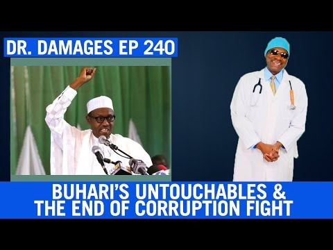 Dr. Damages Show – Episode 240: Buhari's Untouchables & the End of Corruption Fight