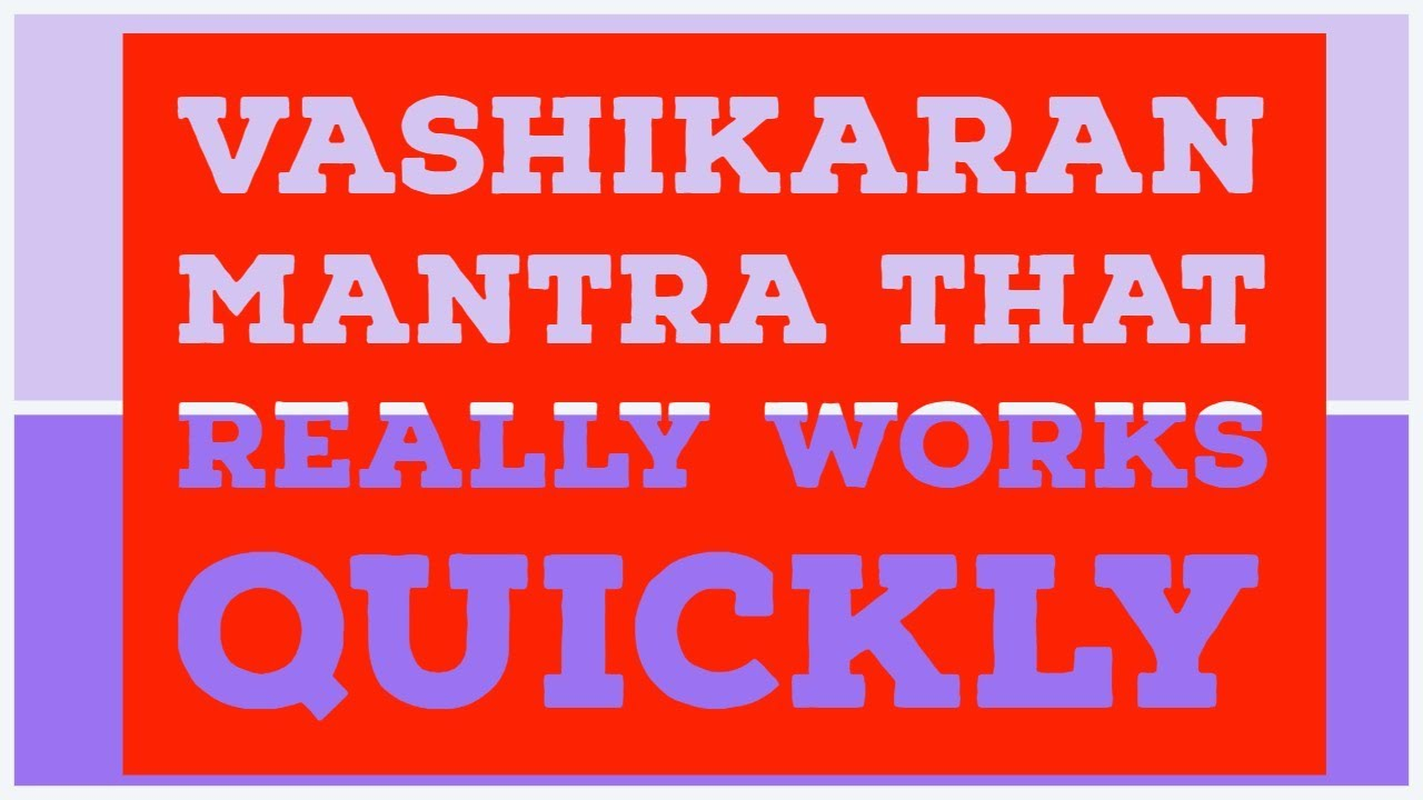 Vashikaran Mantra That Really Works Quickly