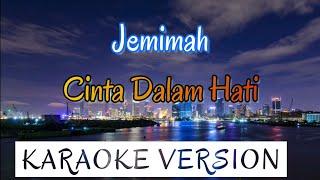 Download Jemimah - Cinta Dalam Hati Karaoke