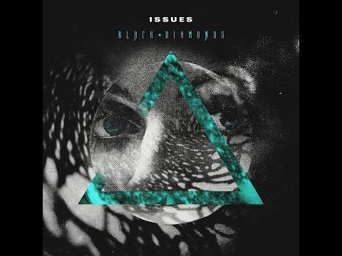 Issues - Black Diamonds (EP) (FULL ALBUM)