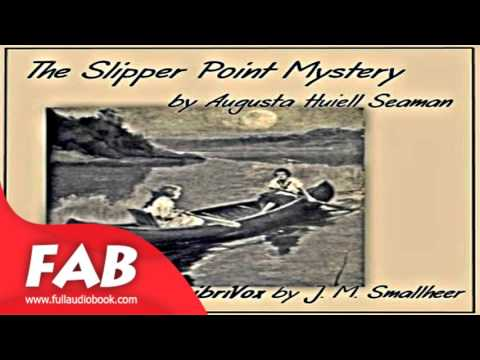 The Slipper Point Mystery Full Audiobook by Augusta Huiell SEAMAN by Children's Fiction