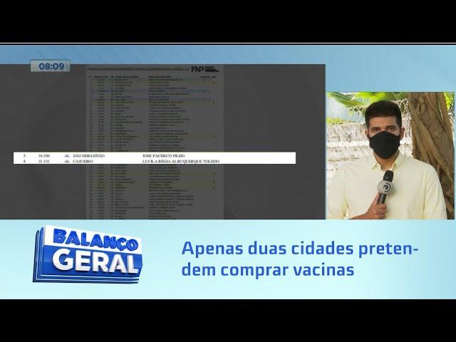 Frente Nacional: Apenas duas cidades de Alagoas demonstram interesse em comprar vacinas