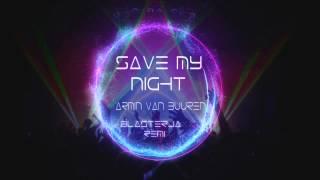 Save my night - Armin Van Buuren (Blasterjaxx remix)