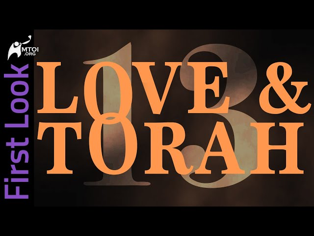 First Look | Love and Torah | Part 13