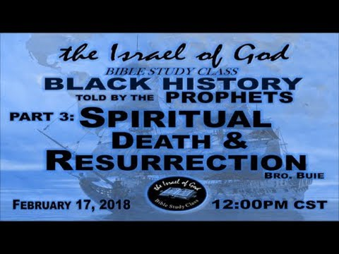 "IOG - ""Black History As Told By. The Prophets - Part 3 - SPIRITUAL DEATH & RESURRECTION"" 2018"