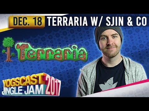 TERRARIA w/ Sjin, Pedguin, ChippyGaming & PythonGB - YOGSCAST JINGLE JAM - 18th December 2017