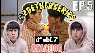 I Cried  2gether The Series Ep5 Reaction | คั่นกู | เพราะเราคู่กัน