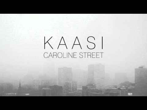 KAASI - Caroline Street (Official)