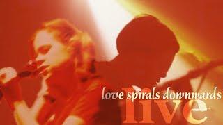 Love Spirals Downwards Live Album!