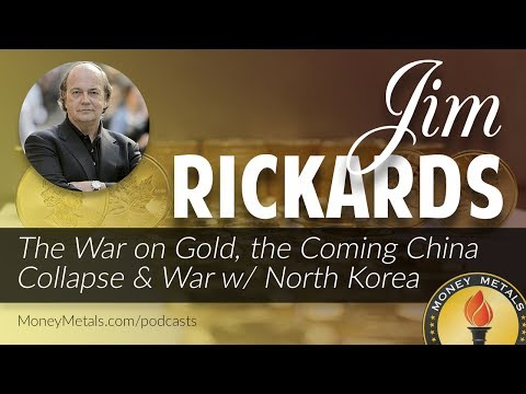 Jim Rickards Interview: Jim Rickards on the War on Gold & War w/ North Korea