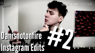 Danisnotonfire Instagram Edits #2