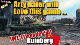 WoT: WZ-111 model 5A, Arty hater will love this game, Ruinberg WORLD OF TANKS