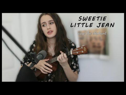 Sweetie Little Jean - Cage The Elephant - UKULELE COVER
