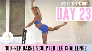 GET SCULPTED LEGS & THIGHS IN 30 DAYS CHALLENGE! Day 23: 100 Barre Babe! 💪🏼 #StretchyFit100