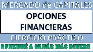 Opciones Financieras.Ejercicio Practico.Entendelo de una vez por todas