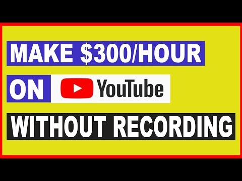 How to MAKE $300 Per HOUR On Youtube Without Making Videos