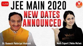 JEE Mains 2020 New Dates Announced   JEE Mains 2020 Finally Postponed   Vedantu