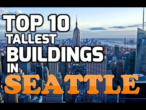 Top 10 Tallest Buildings in SEATTLE