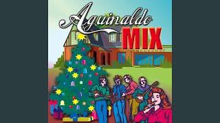 Aguinaldo Dance Mix (Medley) - Saludos Saludos/ De Las Montañas/ El Na/ Abreme La Puerta/ Si Me...
