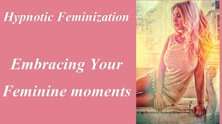 Repeat youtube video Hypnotic Feminization: Embracing Your Feminine Moments