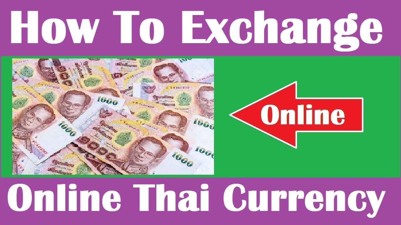 How To Exchange Thai Currency Online Hindi Video
