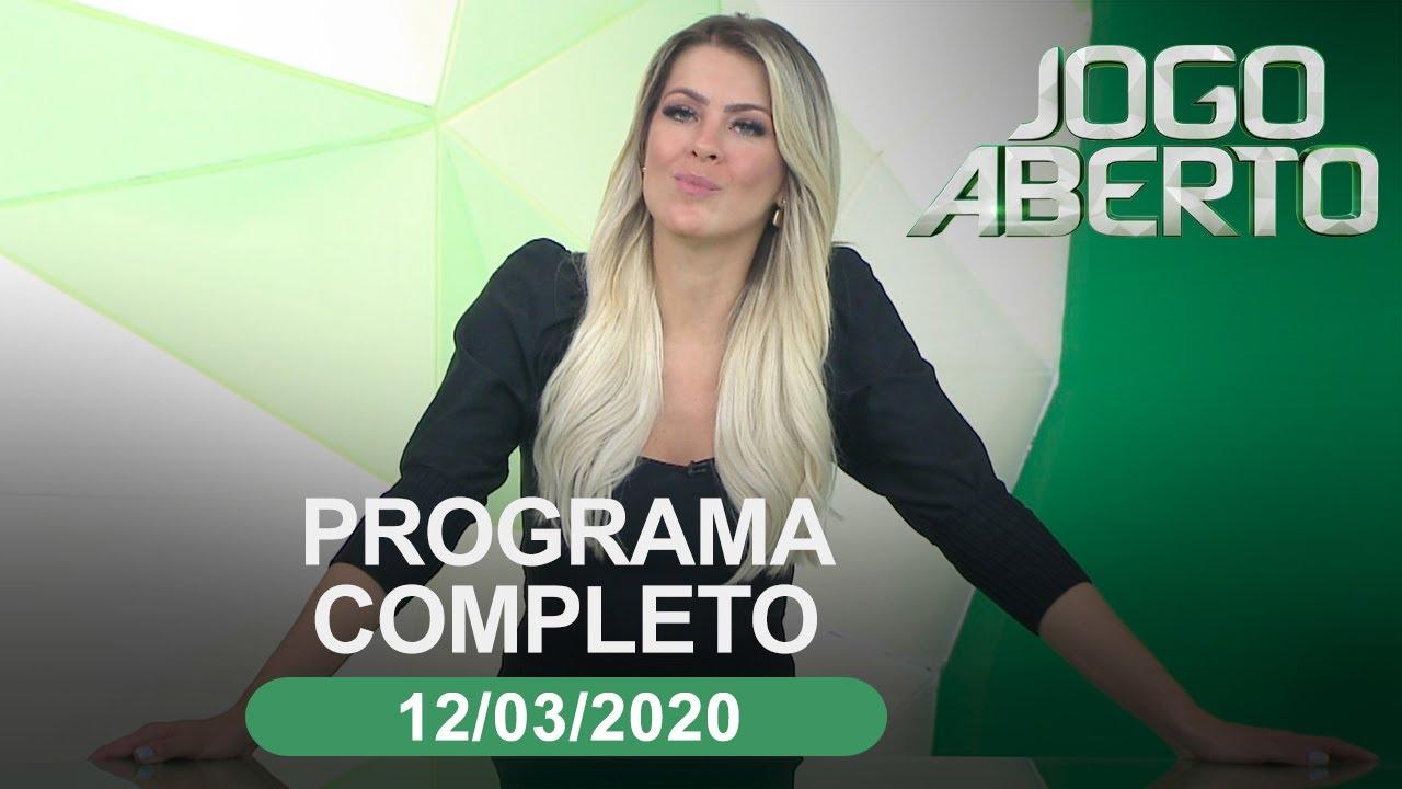 Jogo Aberto 12 03 2020 Programa Completo Youtube