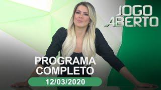 Jogo Aberto - 12/03/2020 - Programa completo