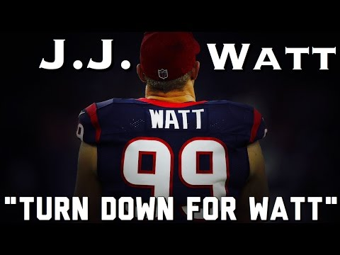 "J.J. Watt Highlights ||""Turn Down for Watt""