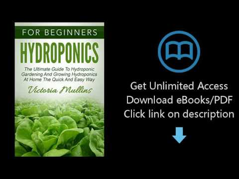 Download Hydroponics: For Beginners - The Ultimate Guide To Hydroponic Gardening And Growing [P.D.F]
